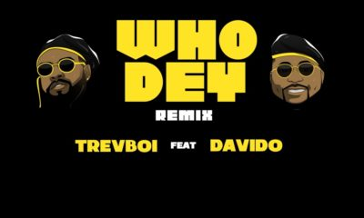 Trevboi – Who Dey (Remix) ft. Davido