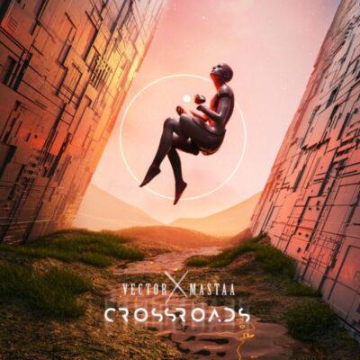 Vector & Masterkraft – Crossroads EP
