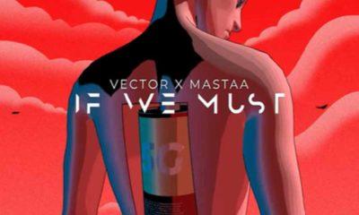 Vector & Masterkraft – If We Must (Sun x Rain)