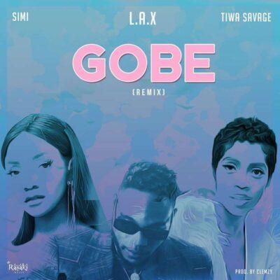 L.A.X – Gobe (Remix) ft. Tiwa Savage & Simi