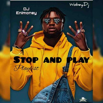 DJ Enimoney – Stop and Play Mixtape