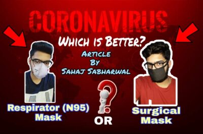 COVID-19: Can Surgical Masks or Respirators prevent Coronavirus?