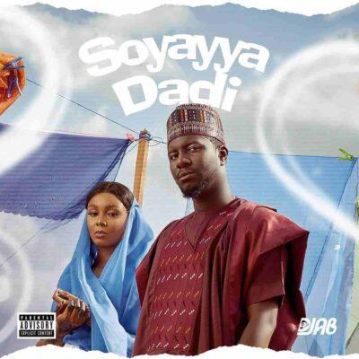 DJ AB – Soyayya Dadi