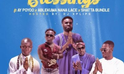Ahkan – Blessings ft. AY Poyoo, Shatta Bundle & Ablekuma Nana Lace