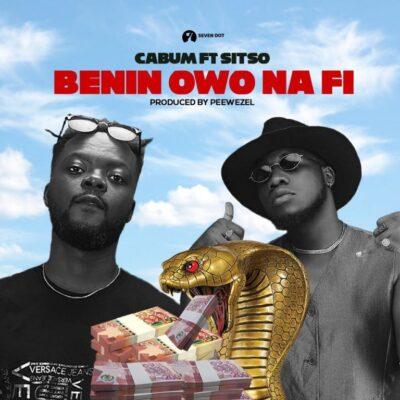 Cabum – Benin Owo Na Fi ft. Sitso