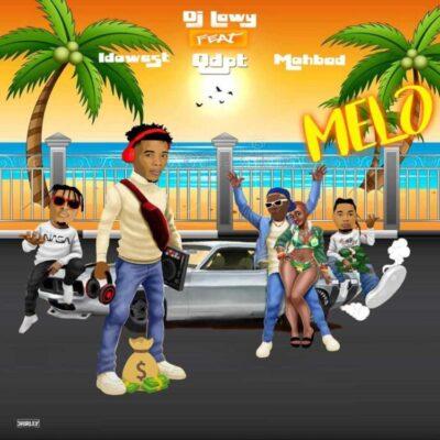 DJ Lawy – Melo ft. Idowest, Qdot & Mohbad
