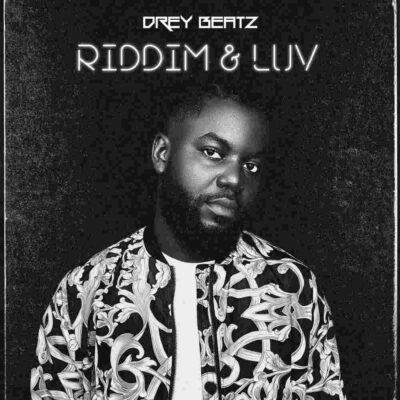 Drey Beatz – Riddim & Luv EP
