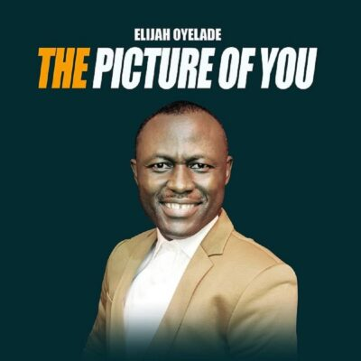 Elijah Oyelade – The Picture Of You