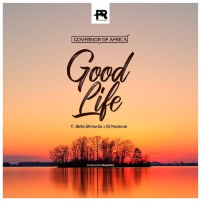 Governor Of Africa – Good Life ft. Bella Shmurda & DJ Neptune