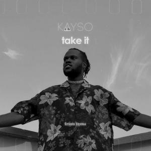 KaySo – Take It (prod. KaySo)