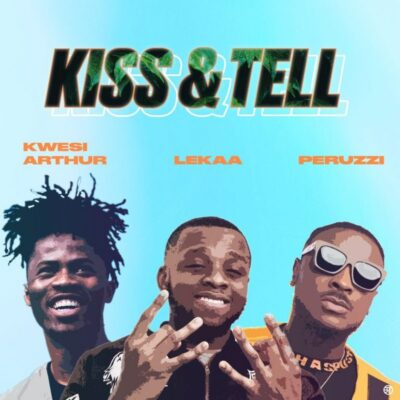 Lekaa – Kiss & Tell ft. Kwesi Arthur & Peruzzi