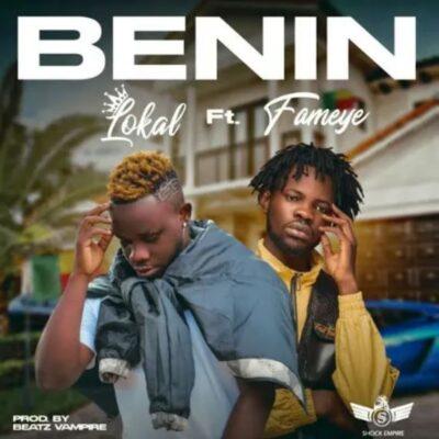Lokal – Benin ft. Fameye