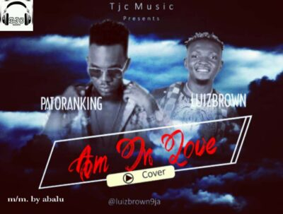 Luizbrown – I'm In Love (Cover) ft. Patoranking