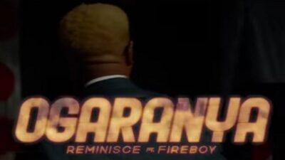 [Video] Reminisce – Ogaranya ft. Fireboy DML