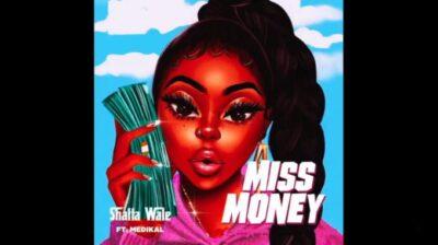 Shatta Wale – Miss Money ft. Medikal