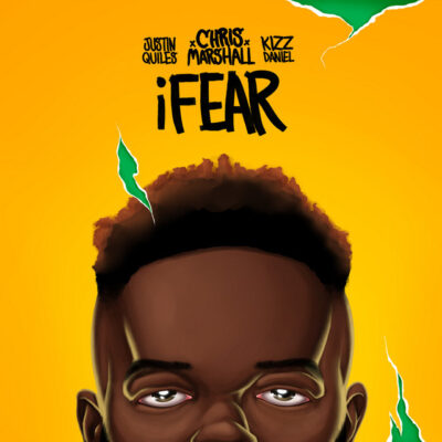 Chris Marshall – iFear ft. Kizz Daniel & Justin Quiles