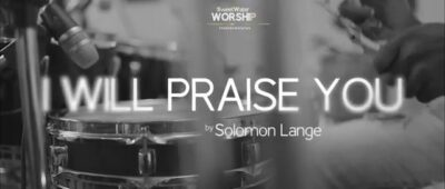 Solomon Lange – I Will Praise You