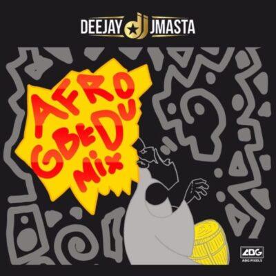Deejay J Masta – Afro Gbedu Mix