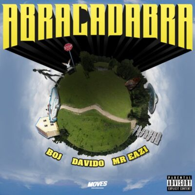 BOJ – Abracadabra ft. Davido & Mr Eazi