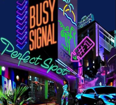 Busy Signal – Perfect Spot