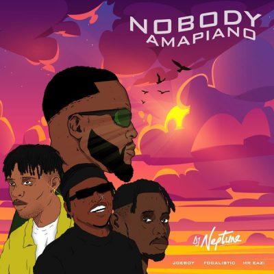 DJ Neptune – Nobody (Amapiano Remix) ft. Mr Eazi, Joeboy & Focalistic