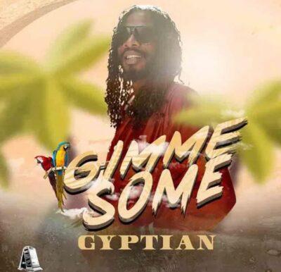Gyptian – Gimme Some