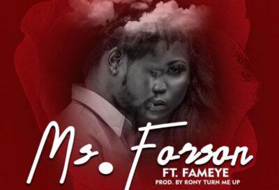 Ms Forson – Number 1 ft. Fameye