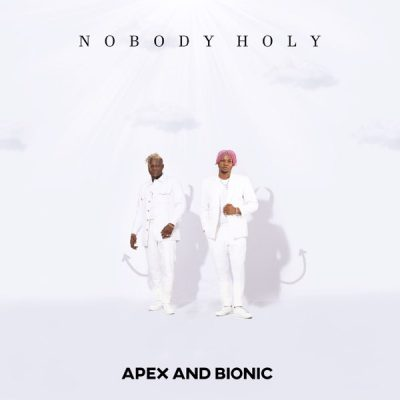 Apex & Bionic – Nobody Holy Album