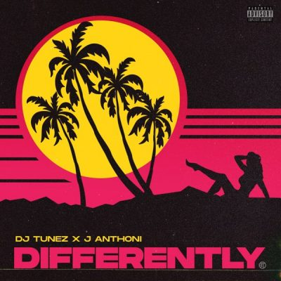 DJ Tunez – Differently ft. J. Anthoni