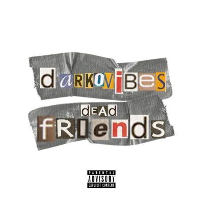 DarkoVibes – Dead Friends