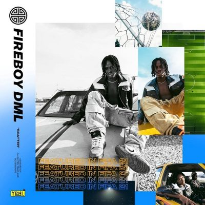 """Fireboy DML's single, """"Scatter"""" features in FIFA 2021 soundtrack"""