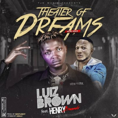 Luizbrown – Theater Of Dreams ft. Henrydowski
