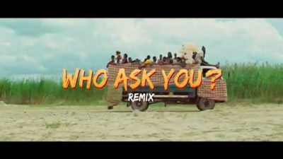 [Video] Oga Network – Who Ask You (Remix) ft. Harrysong