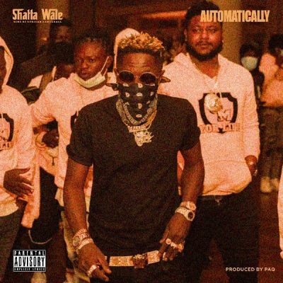 Shatta Wale – Automatically