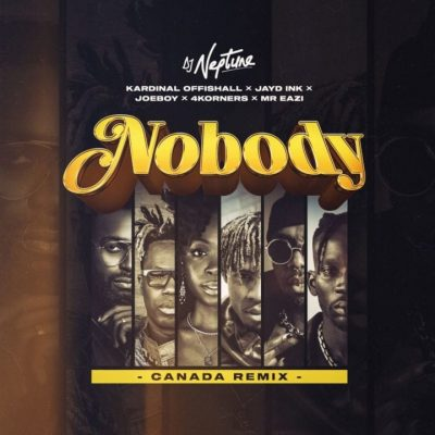 DJ Neptune – Nobody (Canada Remix) ft. Kardinal Offishall, Jayd Ink, 4Korners, Mr Eazi & Joeboy