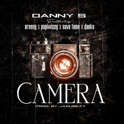 Danny S – Camera ft. Areezy, Papiwizzy, Save Fame & Danku
