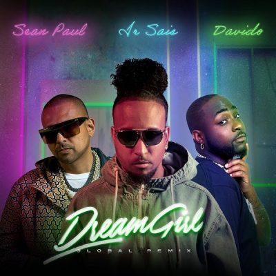 Ir Sais – Dream Girl (Global Remix) ft. Davido & Sean Paul