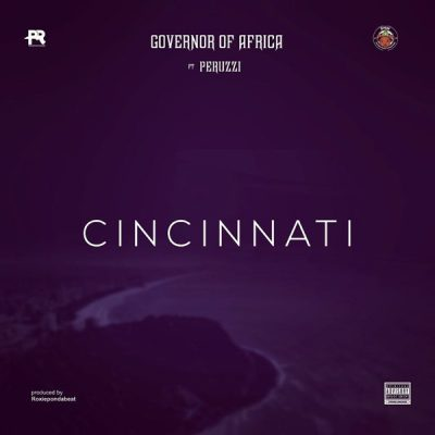 Peruzzi – Cincinnati ft. Governor Of Africa