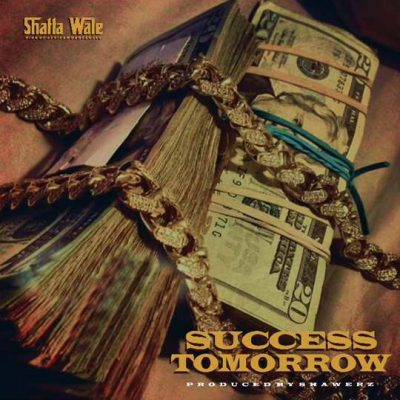 Shatta Wale – Success Tomorrow