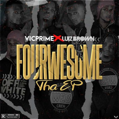 Vic Prime x Luizbrown – Fourwesome Tha EP