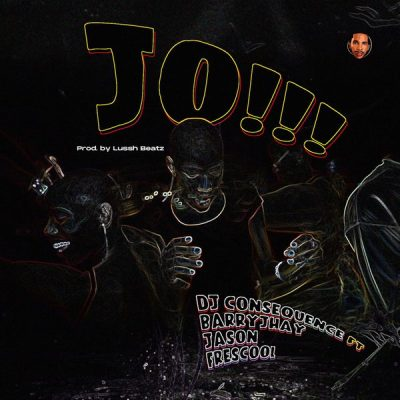 DJ Consequence – JO (Dance) ft. Barry Jhay, Jason & Frescool