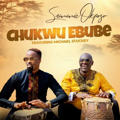 Sammie Okposo – Chukwu Ebube ft. Michael Stuckey
