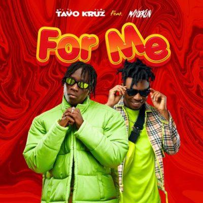 Tayo Kruz – For Me ft. Mayorkun