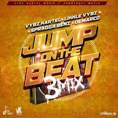 Vybz Kartel – Jump On the Beat (3mix) ft. Likkle Vybz, Demarco & Spragga Benz
