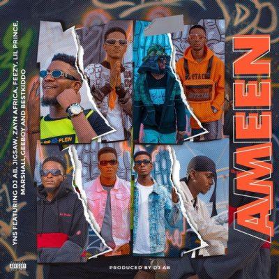 YNS – Ameen ft. DJ Ab, Jigsaw, Zayn Africa, Feezy, Lil Prince, Marshall, Geeboy & Bestkiddo