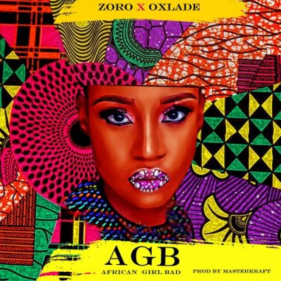 Zoro – African Girl Bad ft. Oxlade