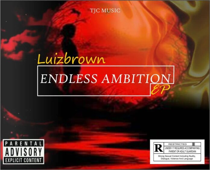 [EP] Luizbrown – Endless Ambition