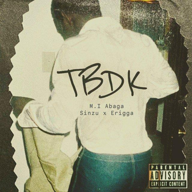 M.I Abaga – TBDK ft. Erigga, Sinzu