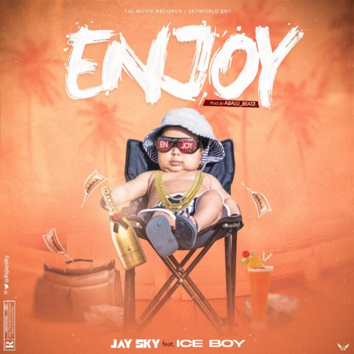Jay Sky – Enjoy ft. Ice Boy