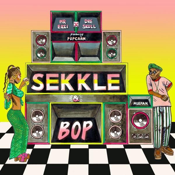 Mr Eazi, Dre Skull – Sekkle and Bop ft. Popcaan